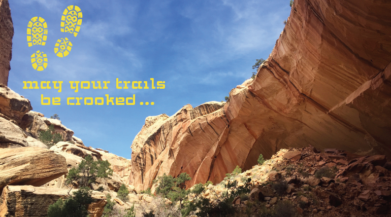 May Your Trails Be Crooked …